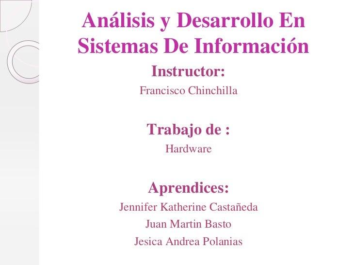 Análisis y Desarrollo EnSistemas De Información          Instructor:        Francisco Chinchilla         Trabajo de :     ...