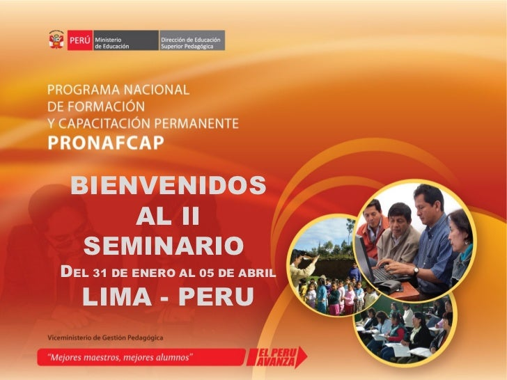 BIENVENIDOS     AL II  SEMINARIODEL 31 DE ENERO AL 05 DE ABRIL   LIMA - PERU