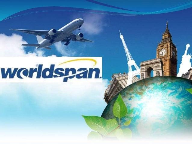 Worldspan es un proveedor de transporte, ofrece la distribución electrónica mundial de información sobre viajes, productos...