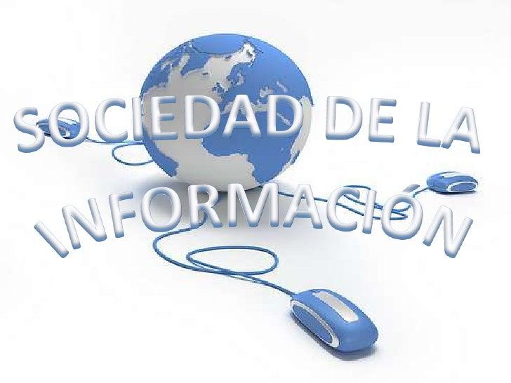 SOCIEDAD DE LA<br />INFORMACIÓN<br />