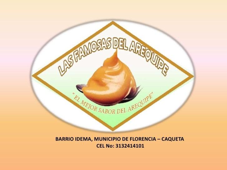 BARRIO IDEMA, MUNICIPIO DE FLORENCIA – CAQUETA               CEL No: 3132414101