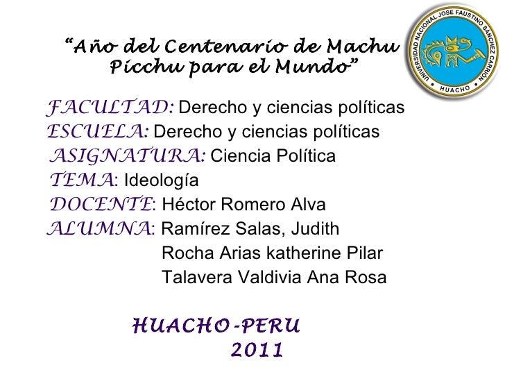 """"""" Año del Centenario de Machu  Picchu para el Mundo"""" <ul><li>FACULTAD:  Derecho y ciencias políticas </li></ul><ul><li>ESC..."""