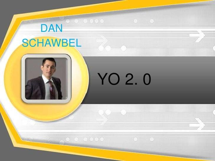 DANSCHAWBEL           YO 2. 0