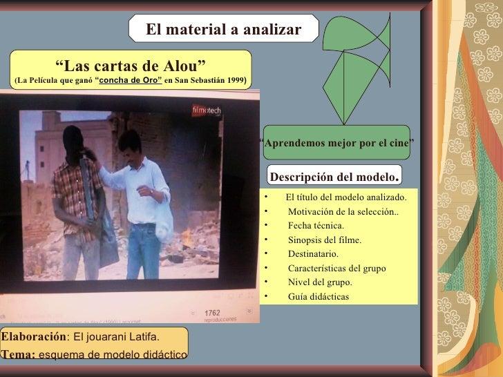 """El material a analizar """" Las cartas de Alou"""" (La Película   que ganó  """" concha de Oro""""   en San Sebastián 1999 ) <ul><li>E..."""
