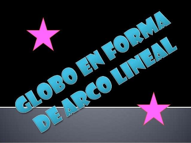 PROCEDIMIENTO VERBAL: GLOBO                   EN FORMA DE ARCO LINEAL  PRIMERO                        LUEGO               ...