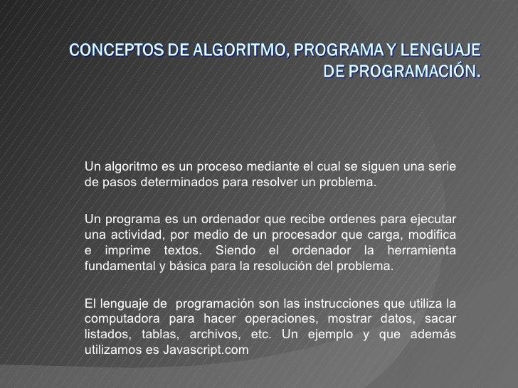 Un algoritmo es un proceso mediante el cual se siguen una serie de pasos determinados para resolver un problema. Un progra...
