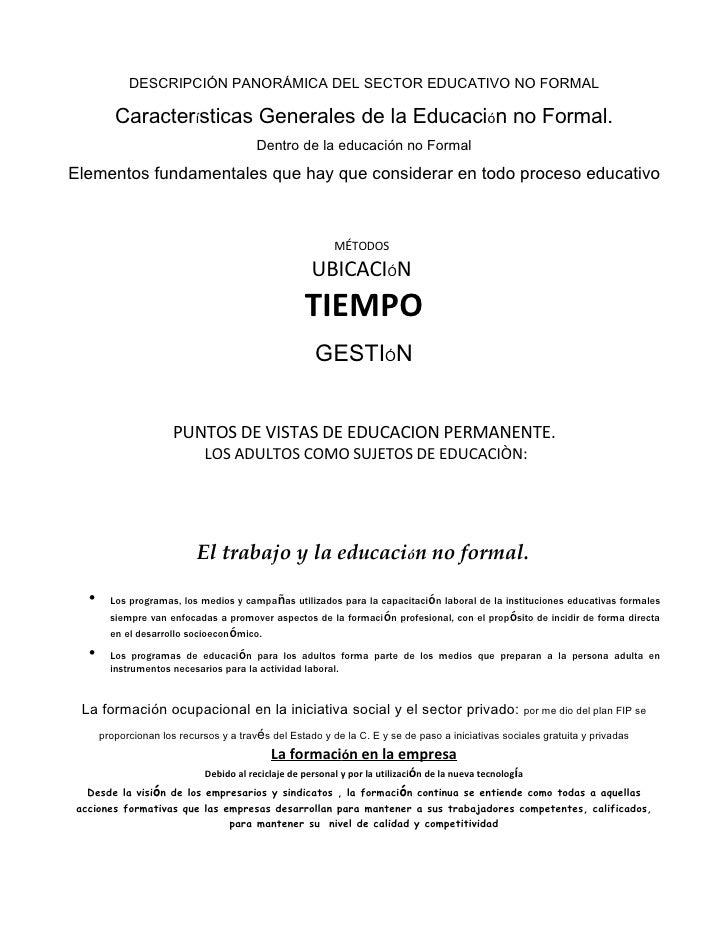 DESCRIPCIÓN PANORÁMICA DEL SECTOR EDUCATIVO NO FORMAL           Características Generales de la Educación no Formal.      ...