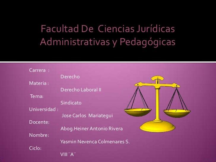 Facultad De  Ciencias Jurídicas Administrativas y Pedagógicas<br />Carrera  :<br />                            Derecho<br ...