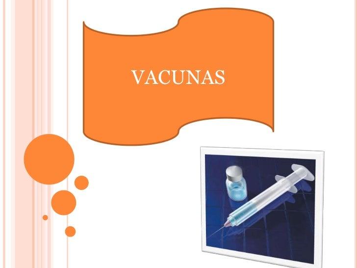 Diapositivas de vacunas!