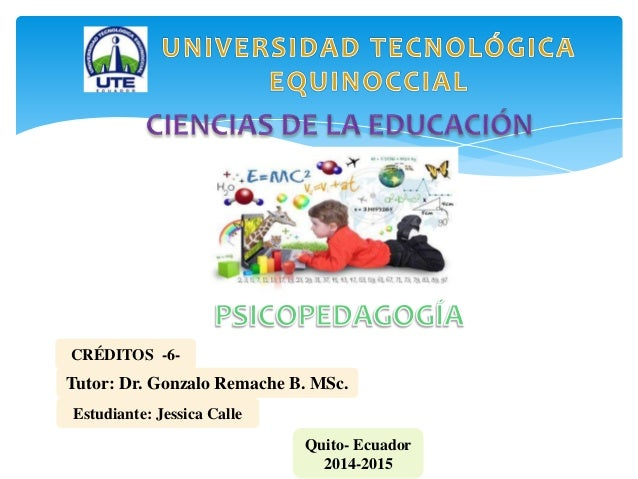 Tutor: Dr. Gonzalo Remache B. MSc. Estudiante: Jessica Calle Quito- Ecuador 2014-2015 CRÉDITOS -6-