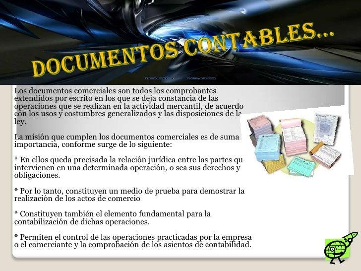 Documentos contables…<br />Los documentos comerciales son todos los comprobantes extendidos por escrito en los que se deja...
