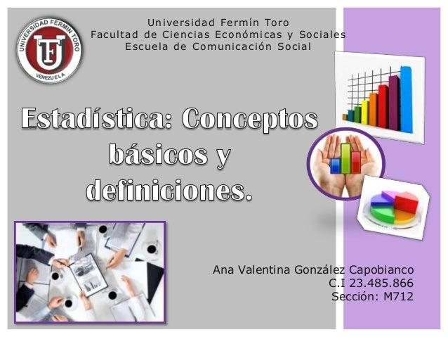 Universidad Fermín ToroFacultad de Ciencias Económicas y SocialesEscuela de Comunicación SocialAna Valentina González Capo...