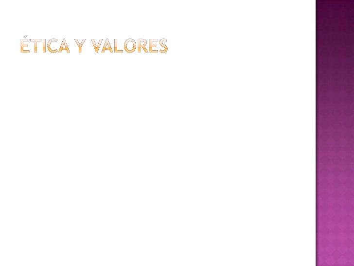 ÉTICA Y VALORES<br />