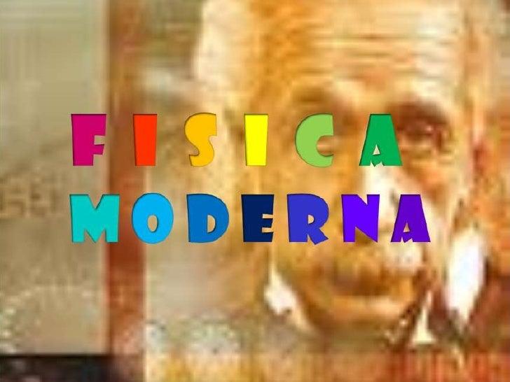 F I S I C A MODERNA