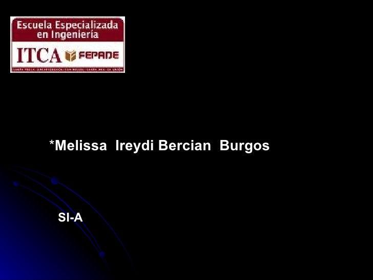* Melissa  Ireydi Bercian  Burgos SI-A