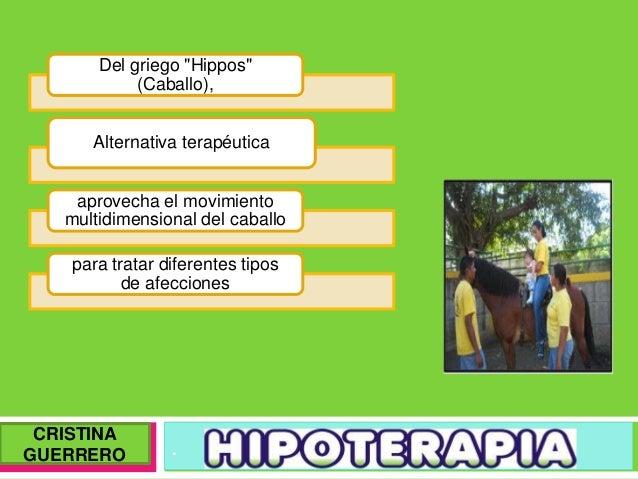 ". Del griego ""Hippos"" (Caballo), Alternativa terapéutica aprovecha el movimiento multidimensional del caballo para tratar ..."