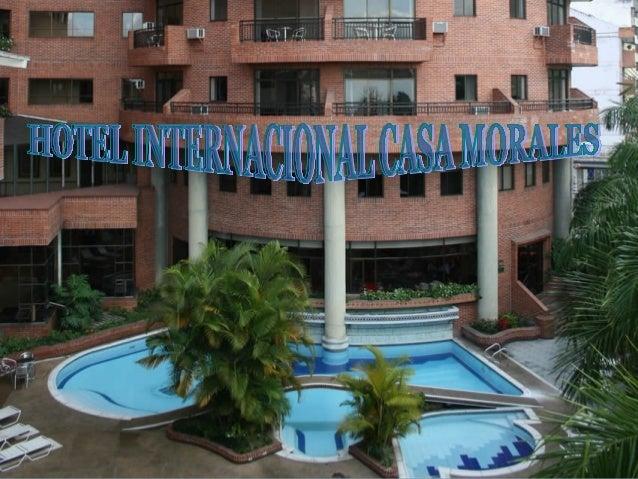 El Hotel Internacional Casa Morales contribuye a brindar un servicio de alta calidad y de lujo acorde a las necesidades de...