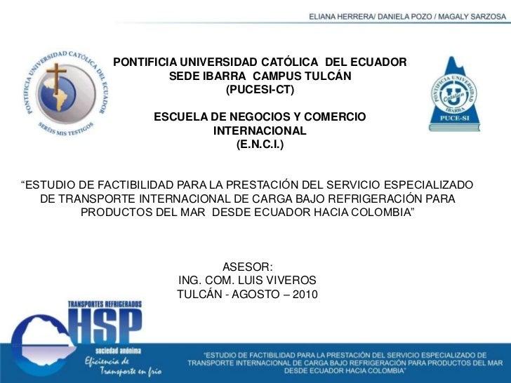 PONTIFICIA UNIVERSIDAD CATÓLICA  DEL ECUADOR <br />SEDE IBARRA  CAMPUS TULCÁN<br />(PUCESI-CT)<br />ESCUELA DE NEGOCIOS Y ...