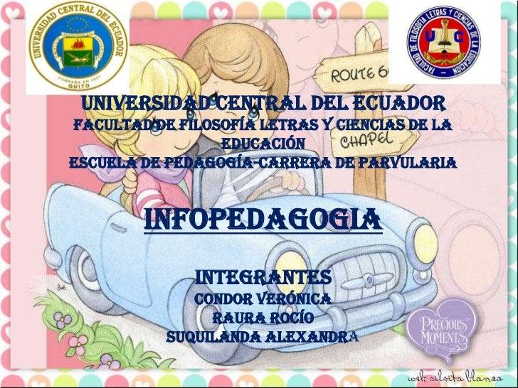 UNIVERSIDAD CENTRAL DEL ECUADORFACULTAD DE FILOSOFÍA LETRAS Y CIENCIAS DE LA                 EDUCACIÓNESCUELA DE PEDAGOGÍA...