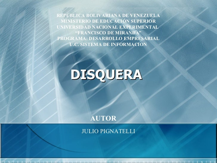 "DISQUERA   REPÚBLICA BOLIVARIANA DE VENEZUELA MINISTERIO DE EDUCACIÓN SUPERIOR UNIVERSIDAD NACIONAL EXPERIMENTAL  "" FRANCI..."