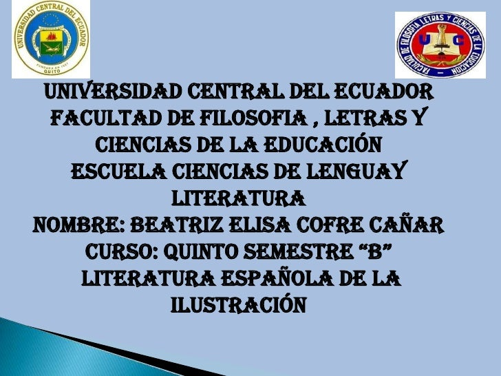 UNIVERSIDAD CENTRAL DEL ECUADOR  FACULTAD DE FILOSOFIA , LETRAS Y      CIENCIAS DE LA EDUCACIÓN   escuela CIENCIAS DE LENG...