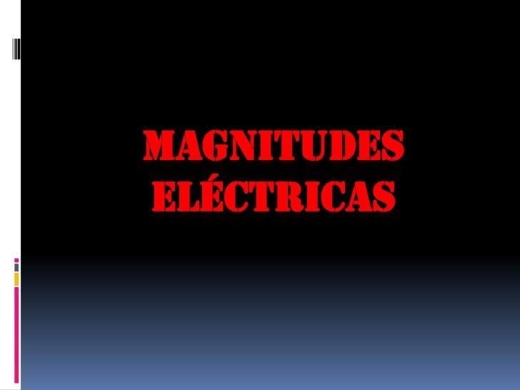 Magnitudes eléctricas<br />
