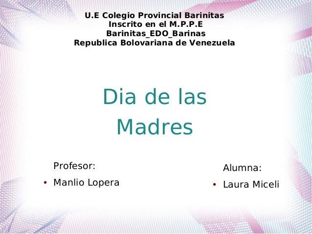 U.E Colegio Provincial Barinitas Inscrito en el M.P.P.E Barinitas_EDO_Barinas Republica Bolovariana de Venezuela Alumna: ●...