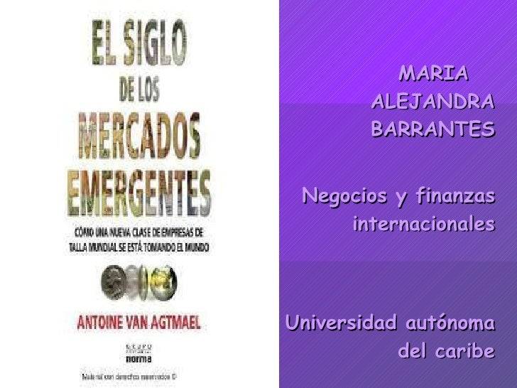<ul><li>MARIA  ALEJANDRA BARRANTES </li></ul><ul><li>Negocios y finanzas internacionales </li></ul><ul><li>Universidad aut...