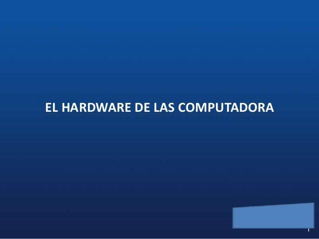 EL HARDWARE DE LAS COMPUTADORA
