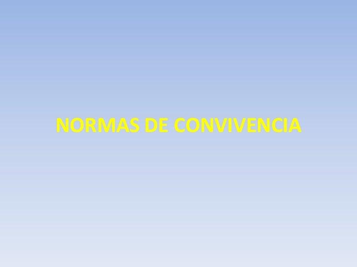 NORMAS DE CONVIVENCIA<br />