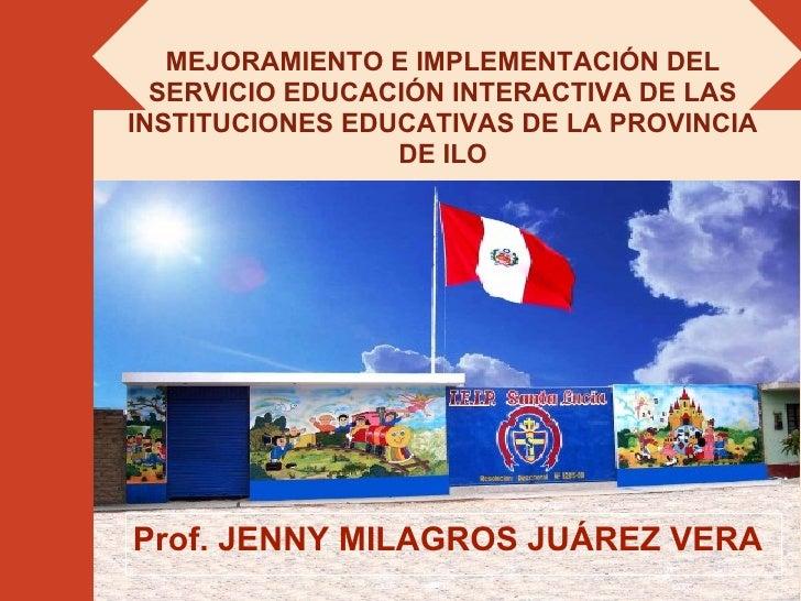 MEJORAMIENTO E IMPLEMENTACIÓN DEL  SERVICIO EDUCACIÓN INTERACTIVA DE LASINSTITUCIONES EDUCATIVAS DE LA PROVINCIA          ...