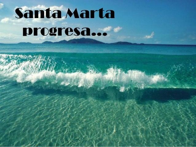 Santa Marta progresa…