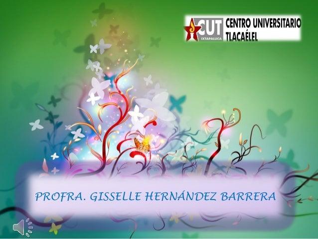 PROFRA. GISSELLE HERNÁNDEZ BARRERA
