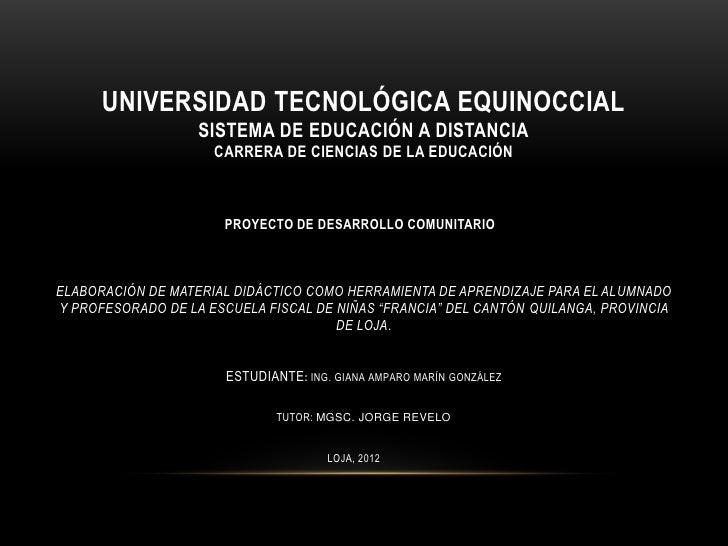 UNIVERSIDAD TECNOLÓGICA EQUINOCCIAL                   SISTEMA DE EDUCACIÓN A DISTANCIA                     CARRERA DE CIEN...