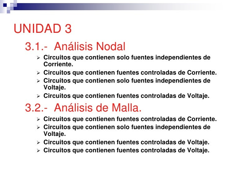 UNIDAD 3  3.1.- Análisis Nodal       Circuitos que contienen solo fuentes independientes de        Corriente.       Circ...