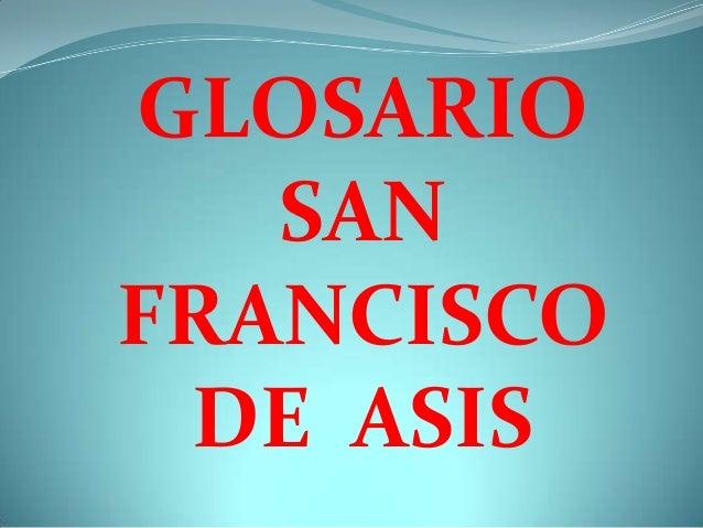 GLOSARIO   SANFRANCISCO DE ASIS