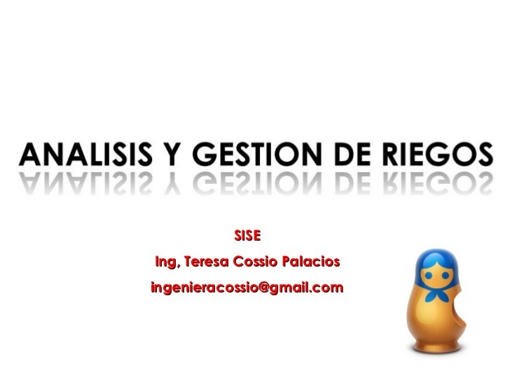 SISE Ing, Teresa Cossio Palacios [email_address]