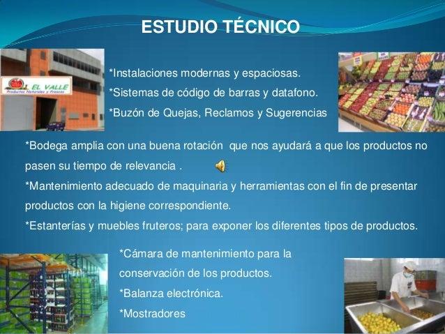 ESTUDIO TÉCNICO                *Instalaciones modernas y espaciosas.                *Sistemas de código de barras y datafo...