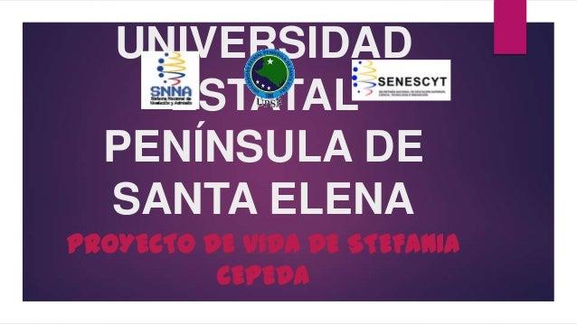 UNIVERSIDADESTATALPENÍNSULA DESANTA ELENAPROYECTO DE VIDA DE STEFANIACEPEDA