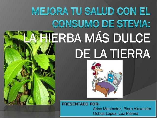 PRESENTADO POR: Arias Menéndez, Piero Alexander Ochoa López, Luz Pierina