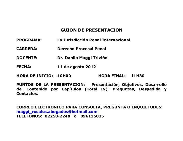 GUION DE PRESENTACIONPROGRAMA:         La Jurisdicción Penal InternacionalCARRERA:          Derecho Procesal PenalDOCENTE:...