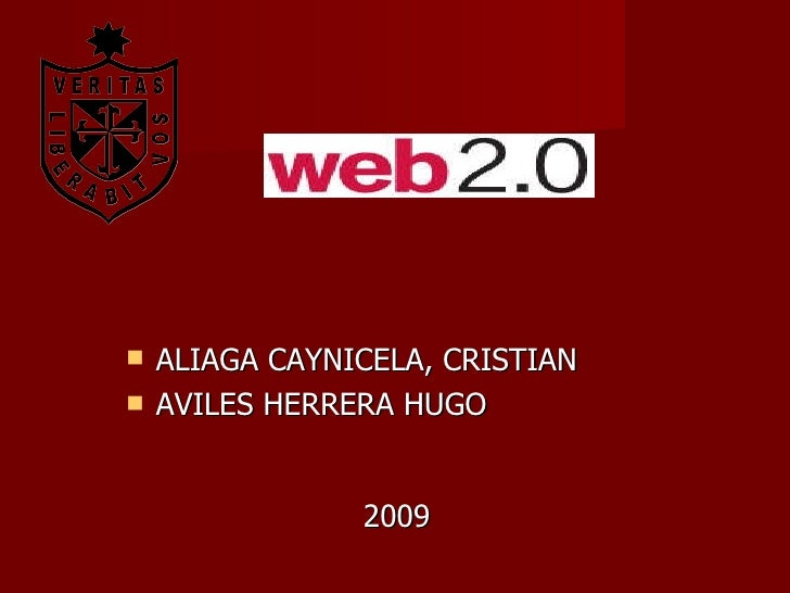 <ul><li>ALIAGA CAYNICELA, CRISTIAN </li></ul><ul><li>AVILES HERRERA HUGO   </li></ul><ul><li>2009 </li></ul>