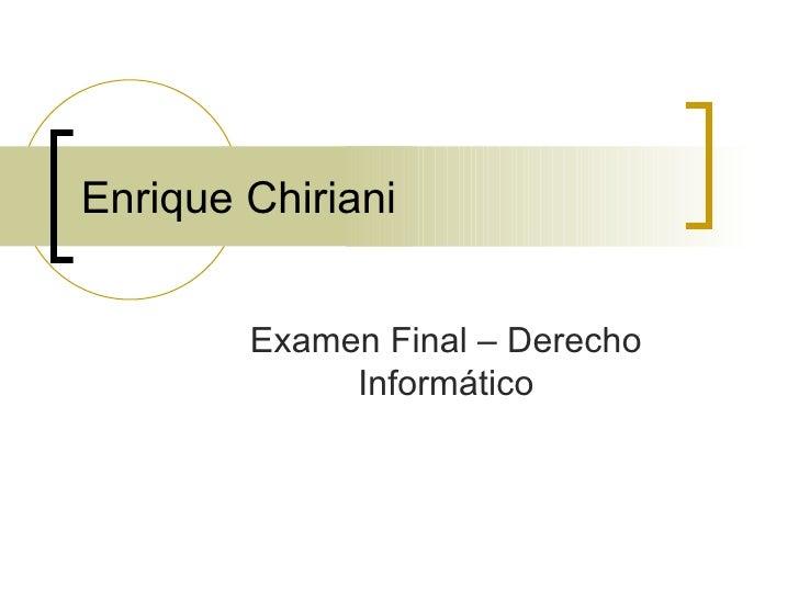 Enrique Chiriani  Examen Final – Derecho Informático
