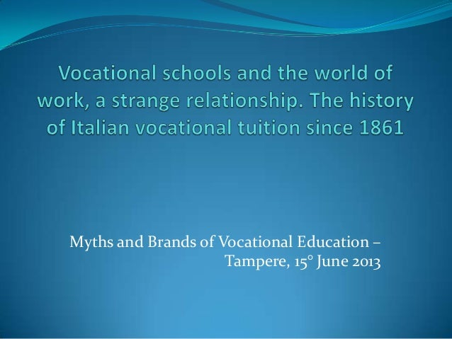 Myths and Brands of Vocational Education –Tampere, 15° June 2013