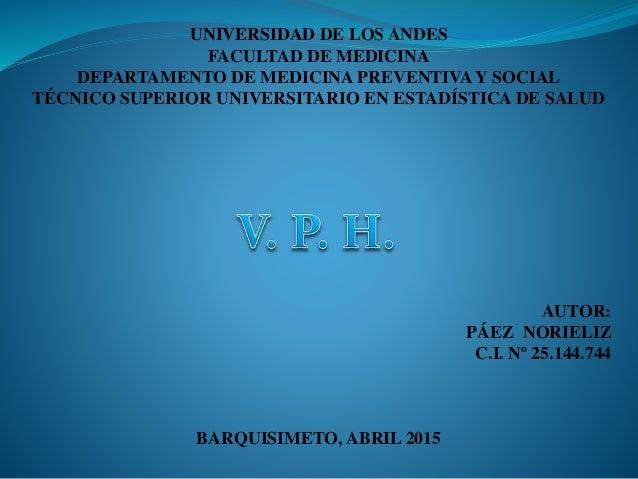UNIVERSIDAD DE LOS ANDES FACULTAD DE MEDICINA DEPARTAMENTO DE MEDICINA PREVENTIVA Y SOCIAL TÉCNICO SUPERIOR UNIVERSITARIO ...