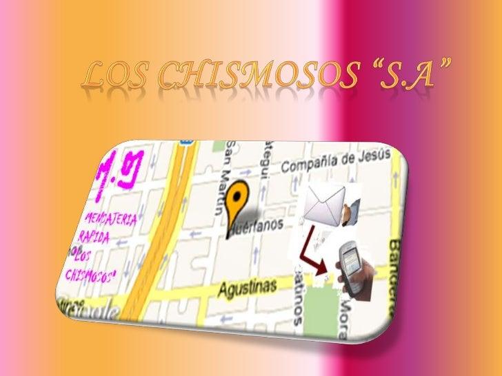 """LOS CHISMOSOS """"S.A""""<br />"""