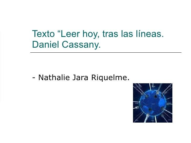 "Texto ""Leer hoy, tras las líneas. Daniel Cassany. - Nathalie Jara Riquelme."