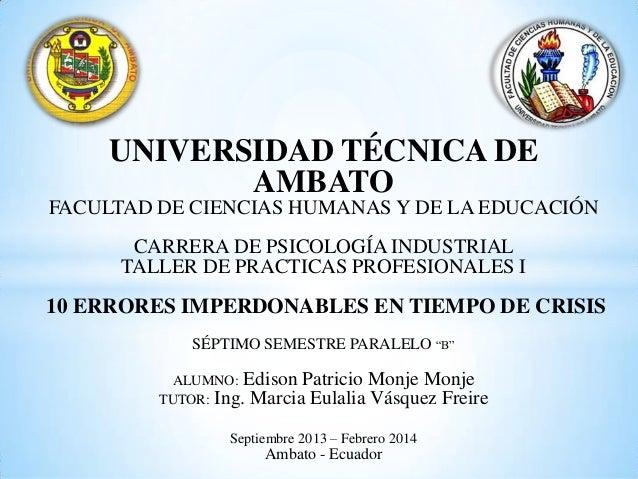 UNIVERSIDAD TÉCNICA DE AMBATO FACULTAD DE CIENCIAS HUMANAS Y DE LA EDUCACIÓN  CARRERA DE PSICOLOGÍA INDUSTRIAL TALLER DE P...