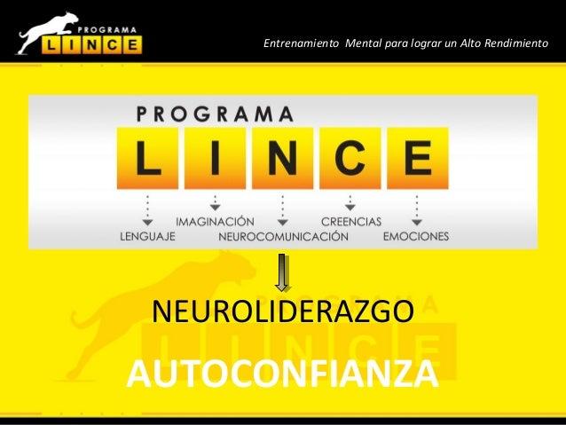 Neuroliderazgo Entrenamiento Mental para lograr un Alto Rendimiento NEUROLIDERAZGO AUTOCONFIANZA