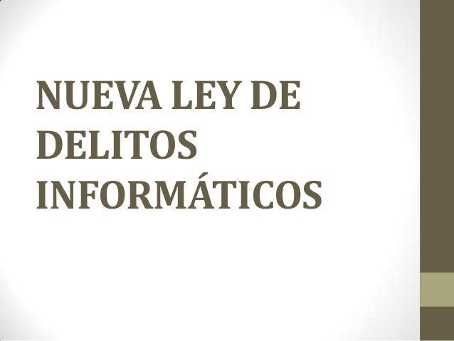 NUEVA LEY DE DELITOS INFORMÁTICOS